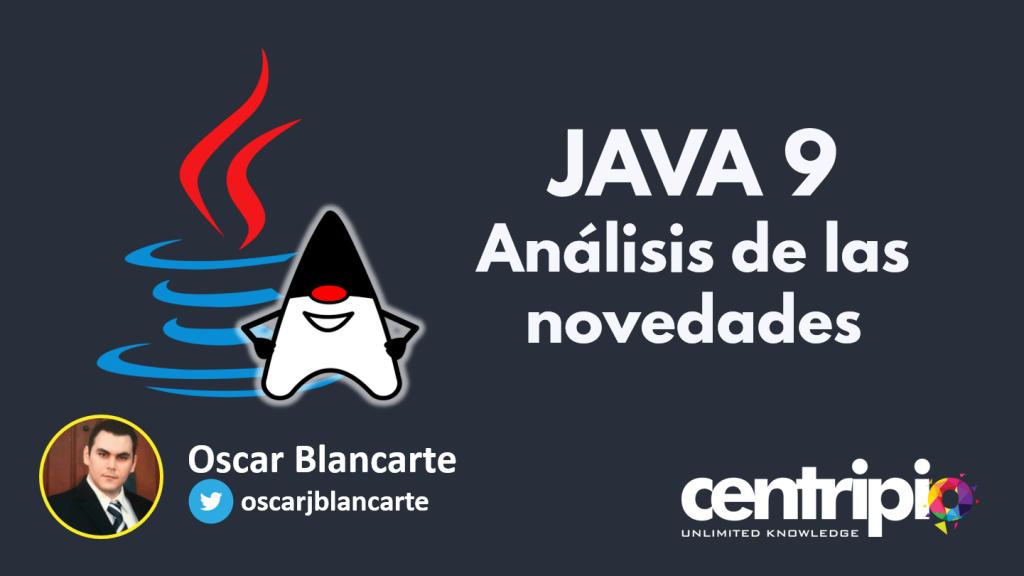 Java 9 un análisis de las novedades