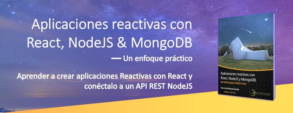 Aplicaciones reactivas con React, NodeJS & MongoDB