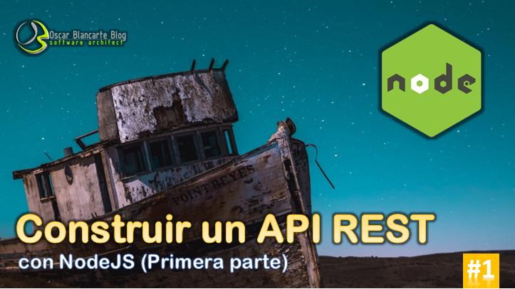 Construir un API REST con NodeJS - Primera parte