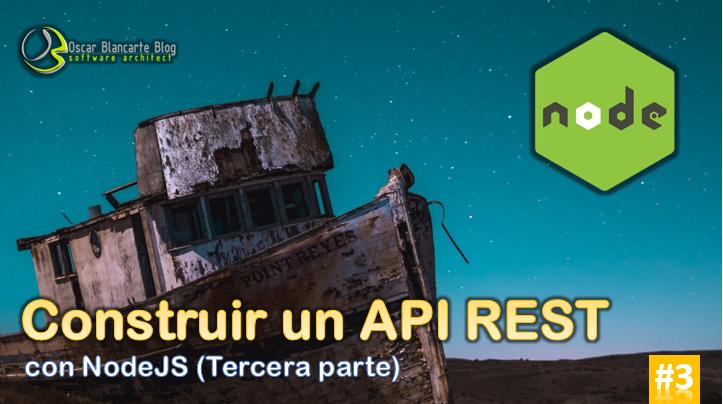 Construir un API REST con NodeJS - Tercera parte