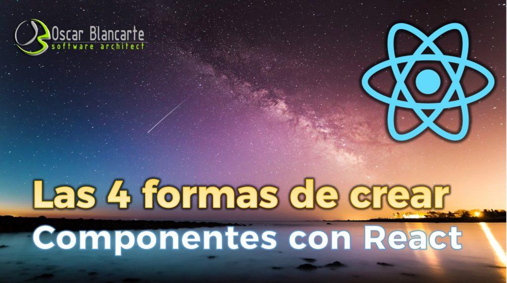 Las 4 formas de crear un componentes en React