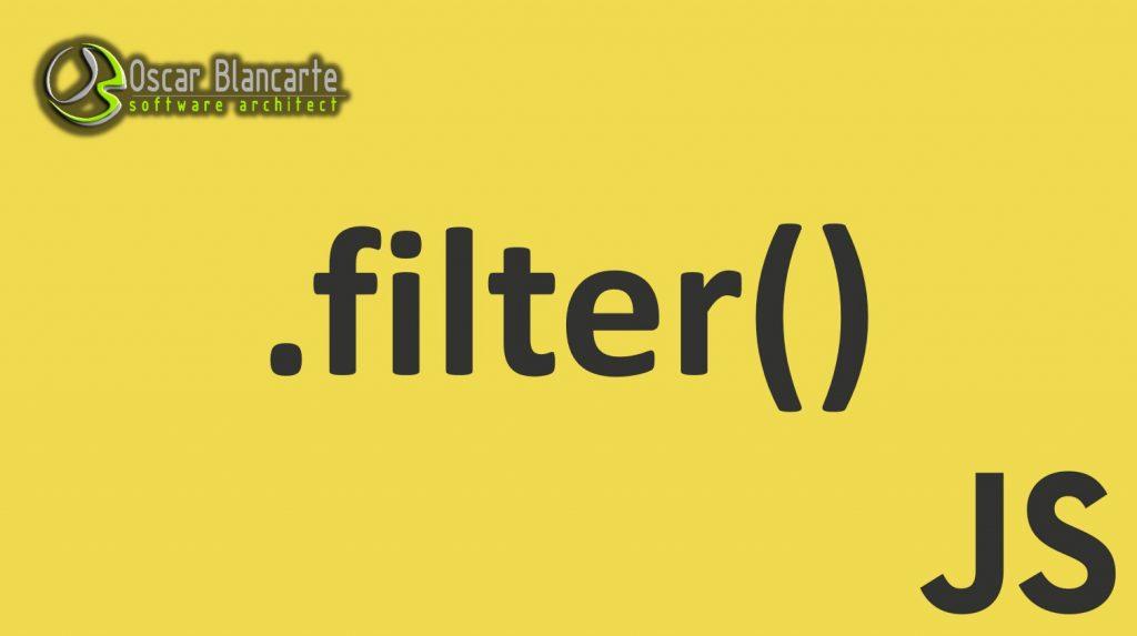 Javascript La Función Filter Oscar Blancarte Software